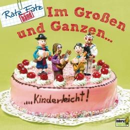 RatzFatzBänd - Im Großen und Ganzen…kinderleicht!