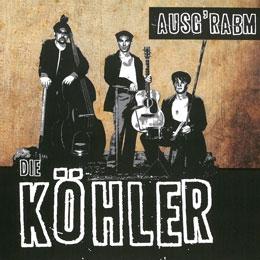 Die Köhler – Ausg'rabm